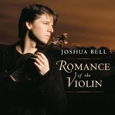 Joshua Bell Romance of the Violin